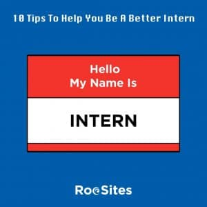 10 Tips To Help You Be A Better Intern