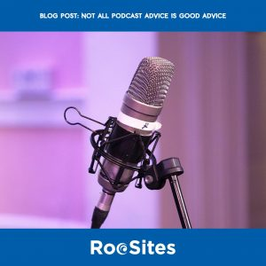 Blog Post: Not all Podcast Advice is good advice.