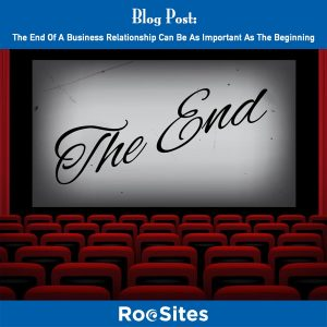 BLOG POST The End Of A Business Relationship Can Be As Important As The Beginning