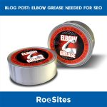 BLOG Post : Elbow Grease Needed for SEO