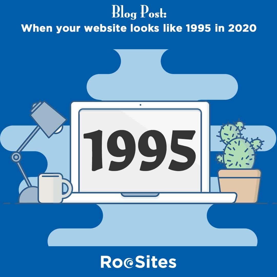 Blog Post: When your website looks like 1995 in 2020 web