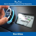 How to Succeed in Business Be Responsive