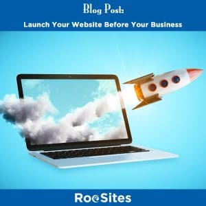 BLOG POST Launch Your Website Before Your Business web