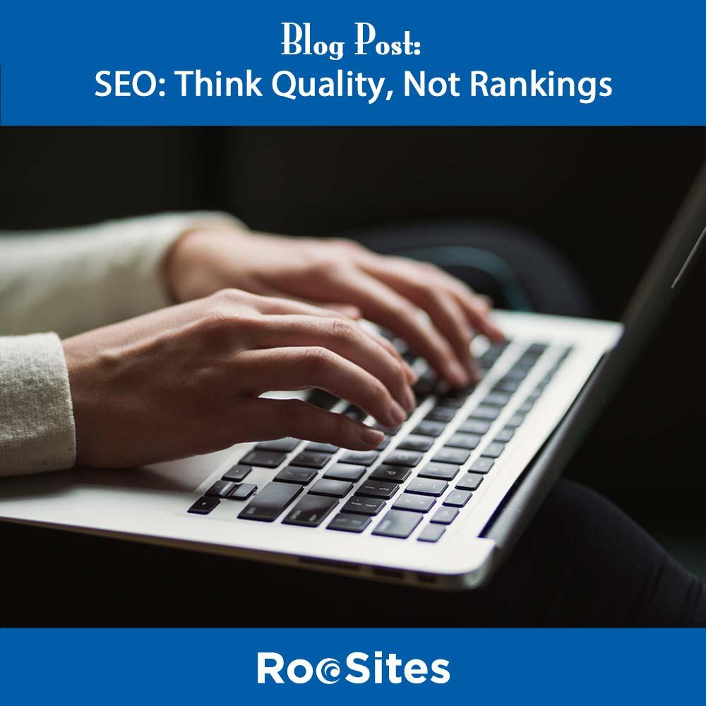 Blog Post-SEO- Think Quality Not Rankings web