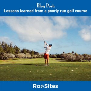 BLOG POST Lessons learned from a poorly run golf course web